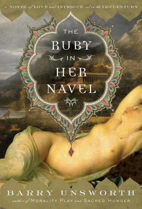The Ruby in Her Navel: A Novel of Love and Intrigue in the 12th Century
