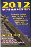 2012 Mayan Year of Destiny