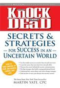 Knock 'em Dead Secrets & Strategies: For Success in an Uncertain World