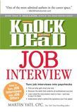 Knock em Dead Job Interview: How to Turn Job Interviews into Paychecks