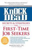 Knock'em Dead Secrets & Strategies for First-Time Job Seekers