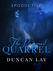 The Poisoned Quarrel: Episode 5