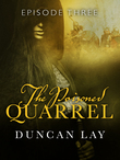 The Poisoned Quarrel: Episode 3