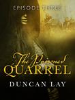 The Poisoned Quarrel: Episode 3
