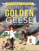 Killing the Golden Geese