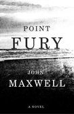 Point Fury: A Novel