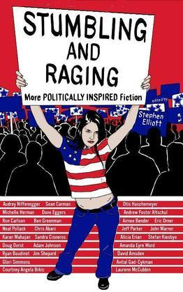 Stumbling and Raging: More Politically Inspired Fiction