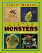 Little Monsters: The Creatures that Live on Us and in Us: The Creatures that Live on Us and in Us