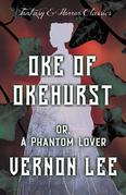 Oke of Okehurst - Or, A Phantom Lover (Fantasy and Horror Classics)