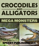 Crocodiles And Alligators Mega Monsters