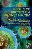 Models of Protection Against HIV/SIV: Avoiding AIDS in humans and monkeys