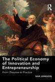 The Political Economy of Innovation and Entrepreneurship: From Theories to Practice