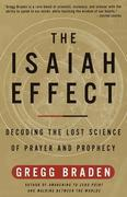 The Isaiah Effect: Decoding the Lost Science of Prayer and Prophecy