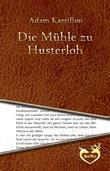 Die Mühle zu Husterloh