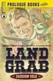 Land Grab: Jim Hatfield Takes a Hand in a Range War!