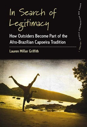 In Search of Legitimacy: How Outsiders Become Part of the Afro-Brazilian Capoeira Tradition