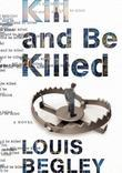 Kill and Be Killed: A Novel