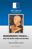 REMEBERING FRANCO AND THE SEVEN THINGS HE DID WELL