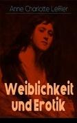 Weiblichkeit und Erotik (Vollständige deutsche Ausgabe)