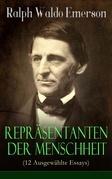Repräsentanten der Menschheit (12 Ausgewählte Essays) - Vollständige deutsche Ausgabe