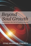 Beyond Soul Growth: Awakening to the Call of Cosmic Evolution
