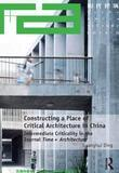Constructing a Place of Critical Architecture in China: Intermediate Criticality in the Journal Time + Architecture