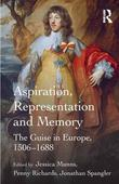 Aspiration, Representation and Memory: The Guise in Europe, 1506-1688