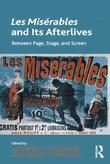 Les Misérables and Its Afterlives: Between Page, Stage, and Screen
