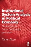 Institutional System Analysis in Political Economy: Neoliberalism, Social Democracy and Islam