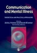 Communication and Mental Illness: Theoretical and Practical Approaches