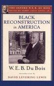 Black Reconstruction in America (The Oxford W. E. B. Du Bois)