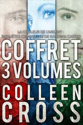 La Couleur de l'argent : Enquêtes criminelles de Katerina Carter (Coffret 3 volumes)