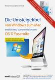 Umsteigefibel - von Windows zum Mac: endlich neu starten ab System OS X Yosemite