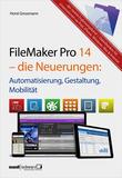 FileMaker Pro 14 – die Neuerungen / Automatisierung, Gestaltung, Mobilität