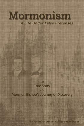 Mormonism: A Life Under False Pretenses
