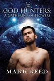 The God Hunters: A Gathering of Flowers