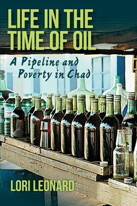 Life in the Time of Oil: A Pipeline and Poverty in Chad