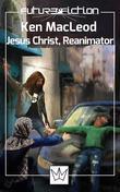 Jesus Christ, Reanimator