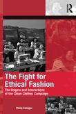 The Fight for Ethical Fashion: The Origins and Interactions of the Clean Clothes Campaign