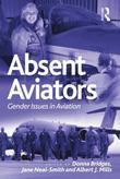 Absent Aviators: Gender Issues in Aviation