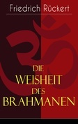 Die Weisheit des Brahmanen (Vollständige deutsche Ausgabe)