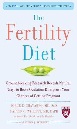 The Fertility Diet : Groundbreaking Research Reveals Natural Ways to Boost Ovulation and Improve Your Chances of Getting
