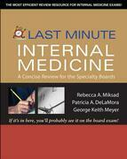 Last Minute Internal Medicine: A Concise Review for the Specialty Boards : A Concise Review for the Specialty Boards: A Concise Review for the Special