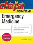 Deja Review Emergency Medicine: Emergency Medicine