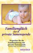 Familienglück durch private Samenspende
