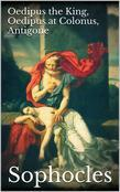 Oedipus the King, Oedipus at Colonus, Antigone