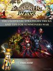 Summoners War The Unofficial Strategies Tricks And Tips for Summoners War
