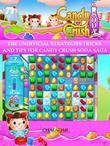 Candy Crush Soda Saga The Unofficial Strategies Tricks and Tips for Candy Crush Soda Saga
