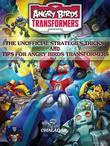 Angry Birds Transformers The Unofficial Strategies Tricks And Tips for Angry Birds Transformers