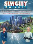 Sim City Buildit The Unofficial Strategies Tricks and Tips for Sim City Buildit
